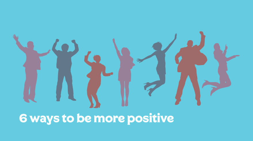 6 ways to be more positive (infographic)
