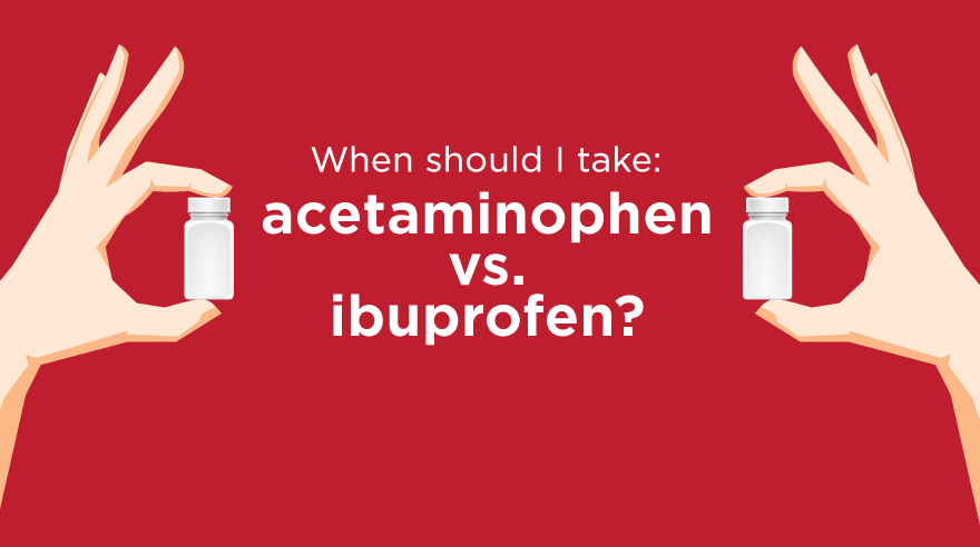 Acetaminophen vs. ibuprofen