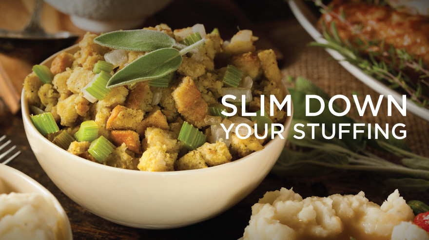 slim down your stuffing