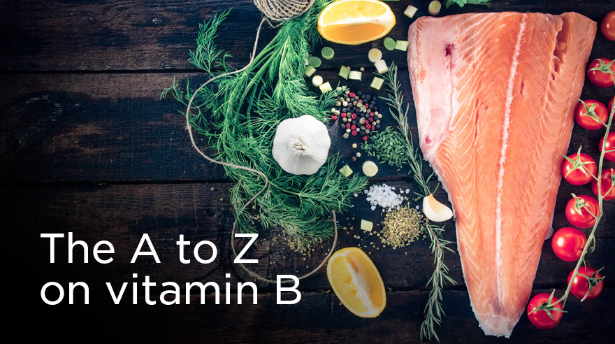 The A to Z on vitamin B